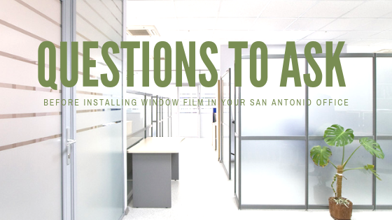 san antonio window film installation questions