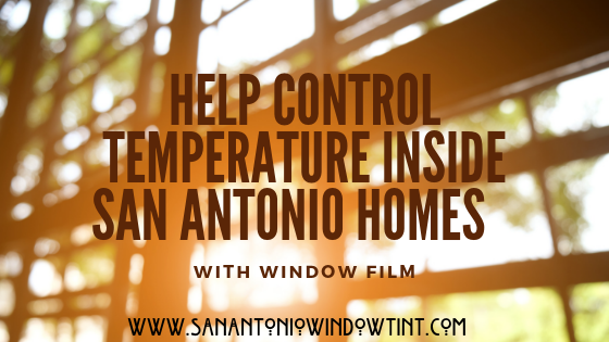 temperature control window film San Antonio