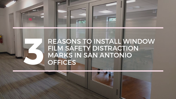 window film safety distraction marks san antonio offices