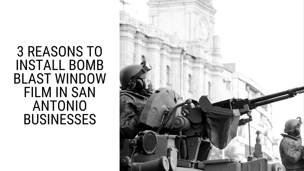 bomb blast window film san antonio business