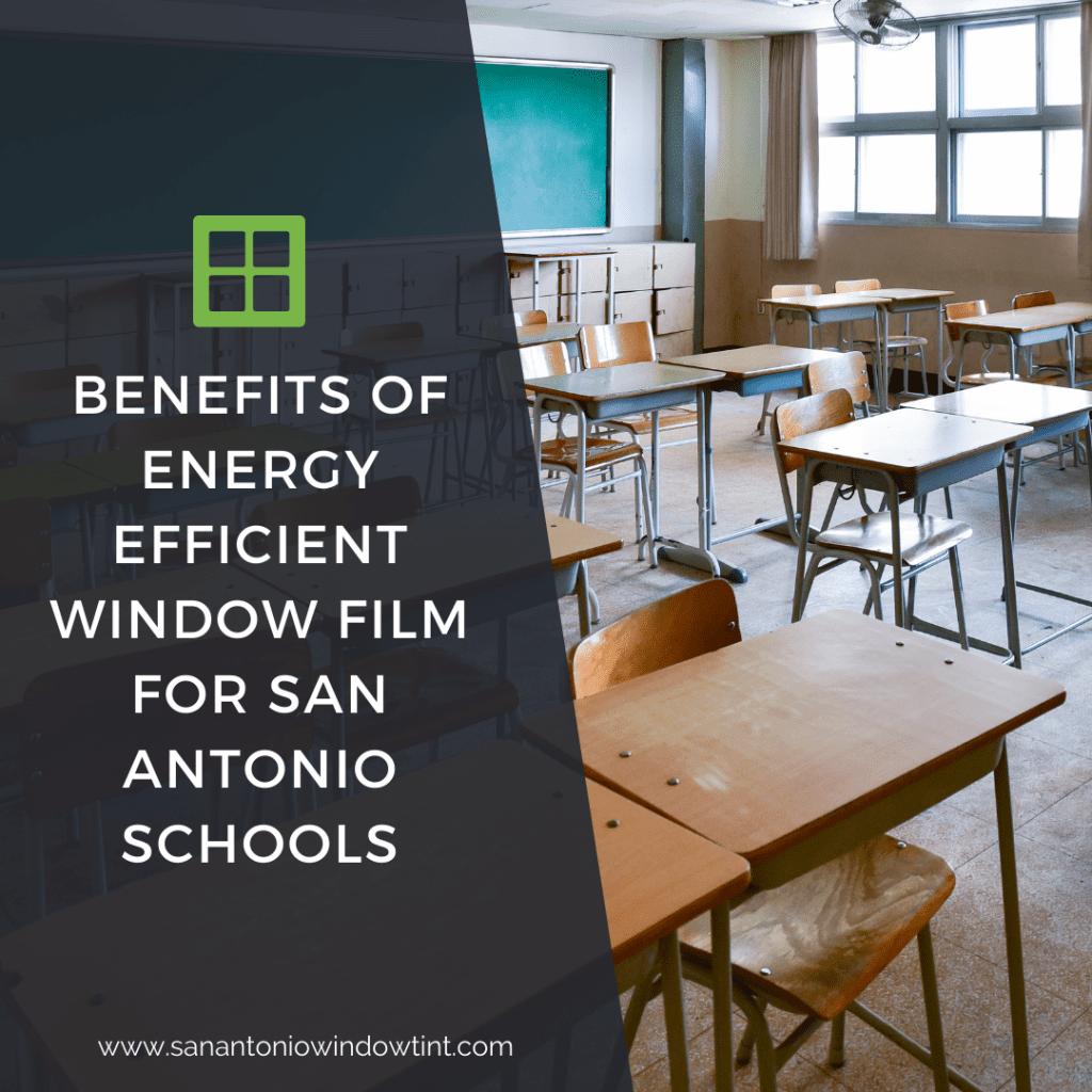energy efficient window film san antonio schools